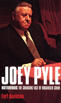 Joey Pyle: Notorious - The Changing Face of Organised Crime, Paperback Book