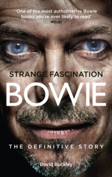 Strange Fascination : David Bowie: The Definitive Story, Paperback / softback Book