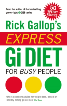 Rick Gallop's Express GI Diet for Busy People, Paperback Book