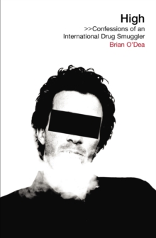 High : Confessions of an International Drug Smuggler, Paperback Book