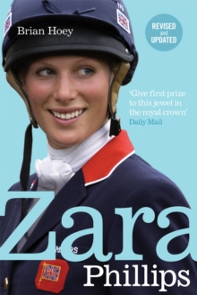 Zara Phillips : A Revealing Portrait of a Royal World Champion, Paperback Book