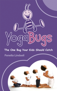 YogaBugs : The one bug your kids should catch, Paperback Book