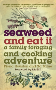 Seaweed and Eat It : A Family Foraging and Cooking Adventure, Paperback / softback Book