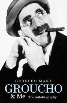 Groucho and Me : The Autobiography, Paperback Book