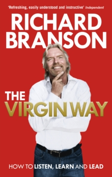 The Virgin Way : How to Listen, Learn, Laugh and Lead, Paperback Book