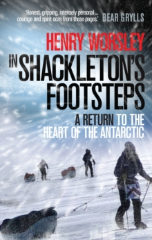 In Shackleton's Footsteps : A Return to the Heart of the Antarctic, Paperback / softback Book