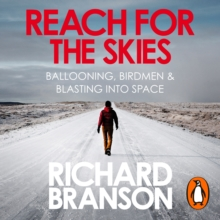 Reach for the Skies : Ballooning, Birdmen and Blasting into Space, eAudiobook MP3 eaudioBook