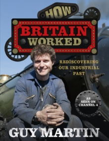 How Britain Worked, Hardback Book