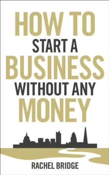 How To Start a Business without Any Money, Paperback / softback Book