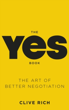 The Yes Book : The Art of Better Negotiation, Paperback / softback Book