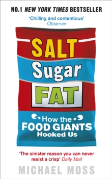 Salt, Sugar, Fat : How the Food Giants Hooked Us, Paperback Book
