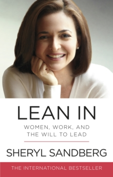 Lean In : Women, Work, and the Will to Lead, Paperback Book