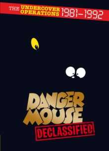 Danger Mouse: Declassified, Hardback Book