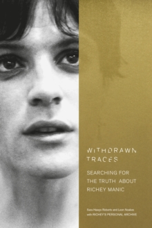 Withdrawn Traces : Searching for the Truth about Richey Manic, Foreword by Rachel Edwards, EPUB eBook