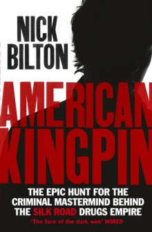 American Kingpin : Catching the Billion-Dollar Baron of the Dark Web, Paperback Book