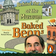 Behind the Scenes at the Museum of Baked Beans : My Search for Britain's Maddest Museums, eAudiobook MP3 eaudioBook