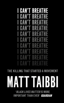 I Can't Breathe : The Killing that Started a Movement, Hardback Book