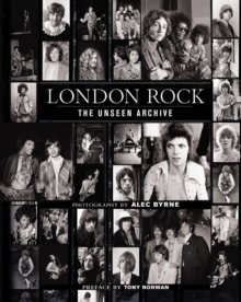 London Rock : The Unseen Archive, Hardback Book