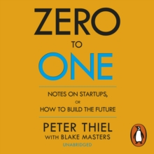 Zero to One : Notes on Start Ups, or How to Build the Future, eAudiobook MP3 eaudioBook