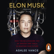 Elon Musk : How the Billionaire CEO of SpaceX and Tesla is Shaping our Future, eAudiobook MP3 eaudioBook