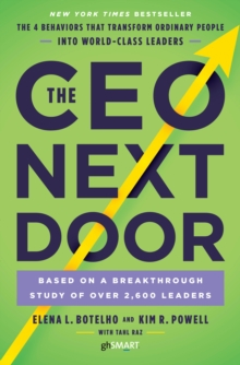 The CEO Next Door : The 4 Behaviours that Transform Ordinary People into World Class Leaders, Paperback Book