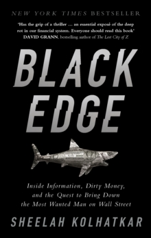 Black Edge : Inside Information, Dirty Money, and the Quest to Bring Down the Most Wanted Man on Wall Street, Paperback Book