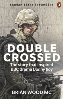Double Crossed : A Code of Honour, A Complete Betrayal, EPUB eBook