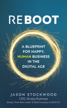 Reboot : A Blueprint for Happy, Human Business in the Digital Age, Paperback / softback Book