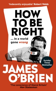 How To Be Right : ... in a world gone wrong, Hardback Book