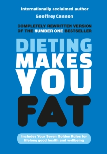 Dieting Makes You Fat, Paperback / softback Book