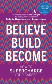 Believe. Build. Become. : How to Supercharge Your Career, EPUB eBook