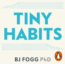 Tiny Habits : The Small Changes That Change Everything, eAudiobook MP3 eaudioBook