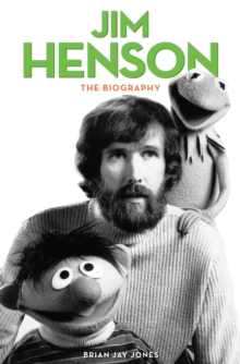 Jim Henson : The Biography, Hardback Book