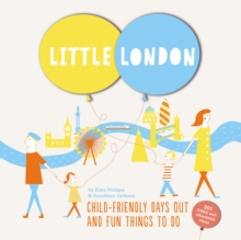 Little London : Child-friendly Days Out and Fun Things To Do, Hardback Book