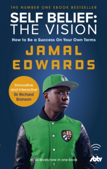 Self Belief: The Vision : How to Be a Success on Your Own Terms, Paperback / softback Book