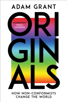 Originals : How Non-conformists Change the World, Paperback / softback Book