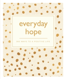 Everyday Hope : 365 Ways to a Tranquil Life, Paperback / softback Book