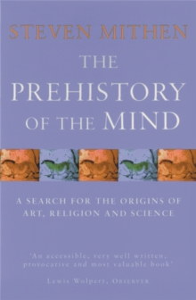 The Prehistory Of The Mind, Paperback / softback Book