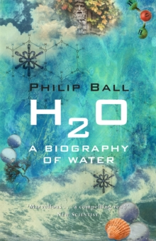 H2O : A Biography of Water, Paperback / softback Book