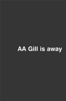 AA Gill is Away, Paperback / softback Book
