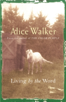 Alice Walker: Living by the Word, Paperback / softback Book