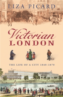 Victorian London : The Life of a City 1840-1870, Paperback / softback Book