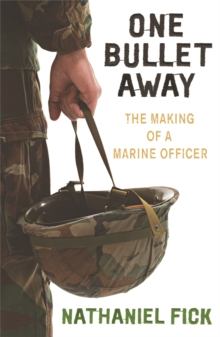 One Bullet Away : The making of a US Marine Officer, Paperback Book