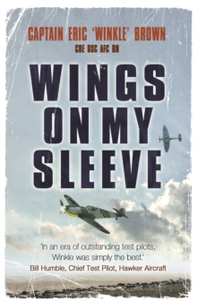Wings on My Sleeve : The World's Greatest Test Pilot tells his story, Paperback / softback Book
