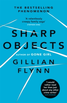 Sharp Objects : A major HBO & Sky Atlantic Limited Series starring Amy Adams, from the director of BIG LITTLE LIES, Jean-Marc Vallee, Paperback / softback Book