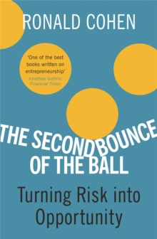The Second Bounce Of The Ball : Turning Risk Into Opportunity, Paperback / softback Book