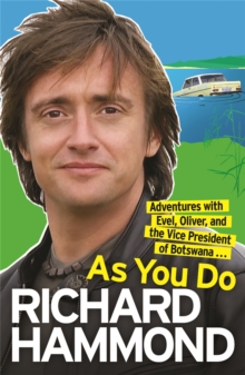 As You Do : Adventures With Evel, Oliver, and The Vice-President Of Botswana, Paperback Book