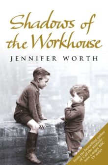 Shadows Of The Workhouse : The Drama Of Life In Postwar London, Paperback Book