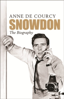 Snowdon : The Biography, Paperback / softback Book