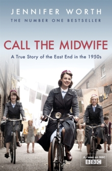 Call The Midwife : A True Story Of The East End In The 1950s, Paperback Book